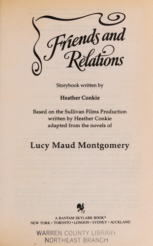 Friends and Relations (Road to Avonlea No. 26) by Heather Conkie