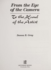 Cover of: From the eye of the camera to the hand of the artist | Donna B. Gray