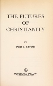 Cover of: The futures of Christianity | David Lawrence Edwards