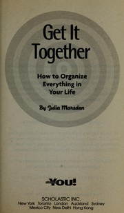 Cover of: Get it Together - How to Organize Everything in Your Life (All About You!) |
