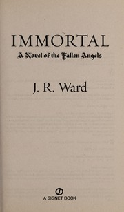 Cover of: Immortal | J. R. Ward