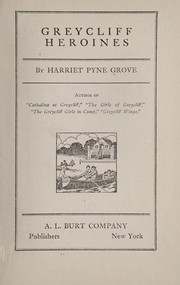 Cover of: Greycliff heroines | Harriet Pyne Grove
