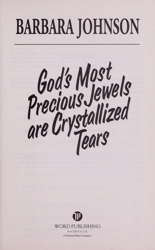 God's Most Precious Jewels Are Crystallized Tears by