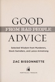 Cover of: Good advice from bad people | Zac Bissonnette