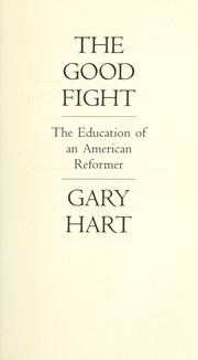 Cover of: The good fight: the education of an American reformer
