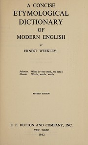 Cover of: A concise etymological dictionary of modern English | Ernest Weekley