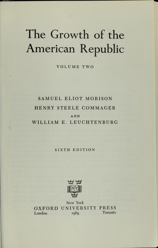 The growth of the American Republic by Samuel Eliot Morison