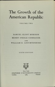 Cover of: The growth of the American Republic | Samuel Eliot Morison
