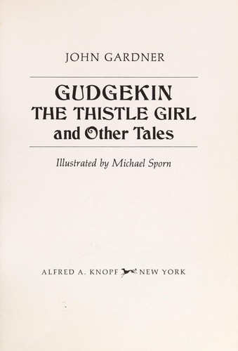 Gudgekin, the thistle girl, and other tales by John Gardner