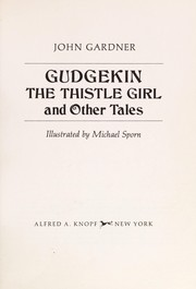 Cover of: Gudgekin, the thistle girl, and other tales | John Gardner