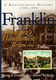 Cover of: Franklin: Tennessee's handsomest town : a bicentennial history, 1799-1999