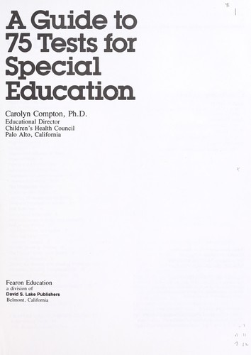 A guide to 75 tests for special education by Carolyn Compton