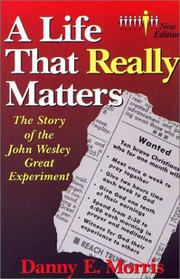 Cover of: life that really matters | Danny E. Morris