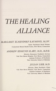 Cover of: The healing alliance | Margaret Elmendorf Raymond