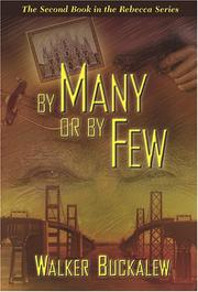 Cover of: By Many or By Few--The Second Book in the Rebecca Series (The Rebecca Series) | Walker Buckalew