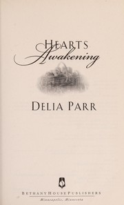 Cover of: Hearts awakening | Delia Parr