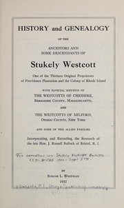 Cover of: History and genealogy of the ancestors and some descendants of Stukely Westcott | Roscoe L. Whitman