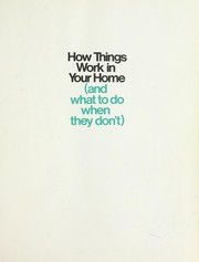 Cover of: How things work in your home (and what to do when they don