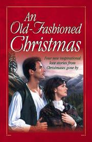 Cover of: An Old-Fashioned Christmas: For the Love of a Child/Miracle on Kismet Hill/Christmas Flower/God Jul (Heartsong Novella Collection)