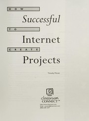 Cover of: How to create successful Internet projects by Tim McLain