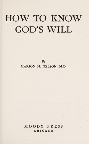 How to know God's will by Marion H. Nelson