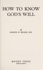 Cover of: How to know God's will | Marion H. Nelson