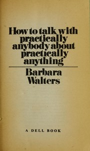 Cover of: How to talk with practically anybody about practically anything