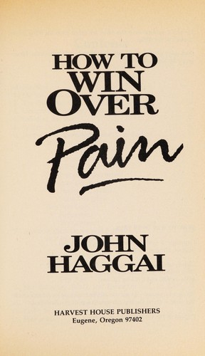 How to win over pain by John Edmund Haggai
