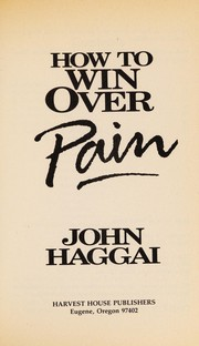 Cover of: How to win over pain | John Edmund Haggai