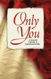 Cover of: Only You: Interrupted Melody/Reluctant Valentine/Castaways/Masquerade (Inspirational Valentine Romance Collection)
