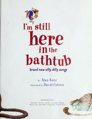Cover of: I'm still here in the Bathtub
