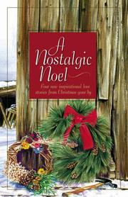 Cover of: A Nostalgic Noel: Cane Creek/Bittersweet/A Christmas Gift of Love/Honor of the Big Snows (Inspirational Christmas Romance Collection)