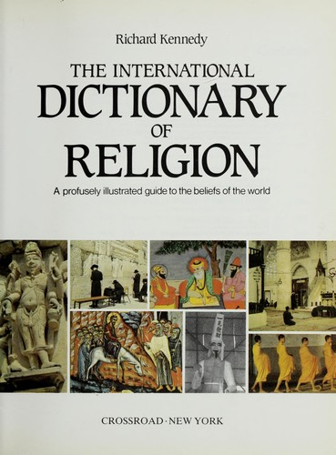 International Dictionary of Religion by Richard Kennedy