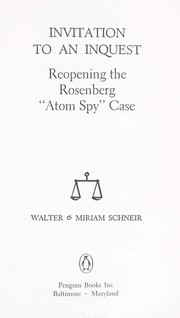 "Cover of: Invitation to an inquest; [reopening the Rosenberg ""Atom Spy"" case]"