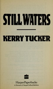 Cover of: Still waters | Kerry Tucker