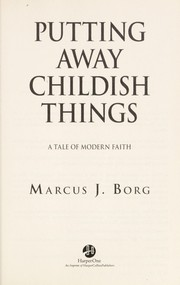 Cover of: Putting away childish things | Marcus J. Borg