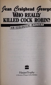Cover of: Who really killed Cock Robin? | Jean Craighead George