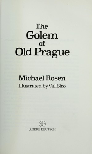 The Golem of Old Prague by Michael Rosen, Val Biro
