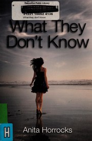 Cover of: What they don't know | Anita Horrocks