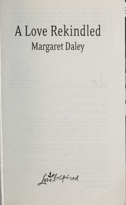 Cover of: A love rekindled | Margaret Daley