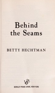 Cover of: Behind the seams | Betty Hechtman