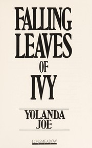 Cover of: Falling leaves of ivy | Yolanda Joe