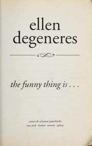 Cover of: The funny thing is-- | Ellen DeGeneres