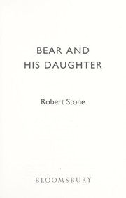 Cover of: Bear and his daughter | Stone, Robert