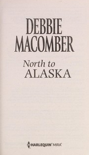 Cover of: North to Alaska | Debbie Macomber