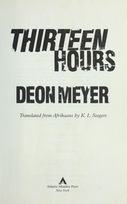 Cover of: Thirteen hours | Deon Meyer