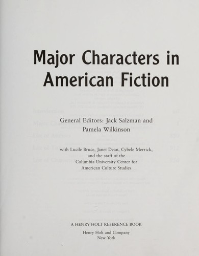 Major characters in American fiction by general editors, Jack Salzman and Pamela Wilkinson ; with Lucile Bruce, Janet Dean, Cybele Merrick, and the staff of the Columbia University Center for American Culture Studies.