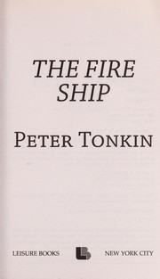 Cover of: The fire ship | Peter Tonkin