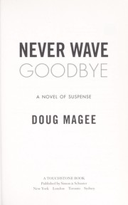 Cover of: Never wave goodbye | Doug Magee