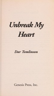 Cover of: Unbreak my heart | Dar Tomlinson